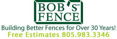 Bob's Fence is a local, family owned fence-building business serving Santa Barbara and Ventura Counties. Call us for a free estimate 805-983-3346.